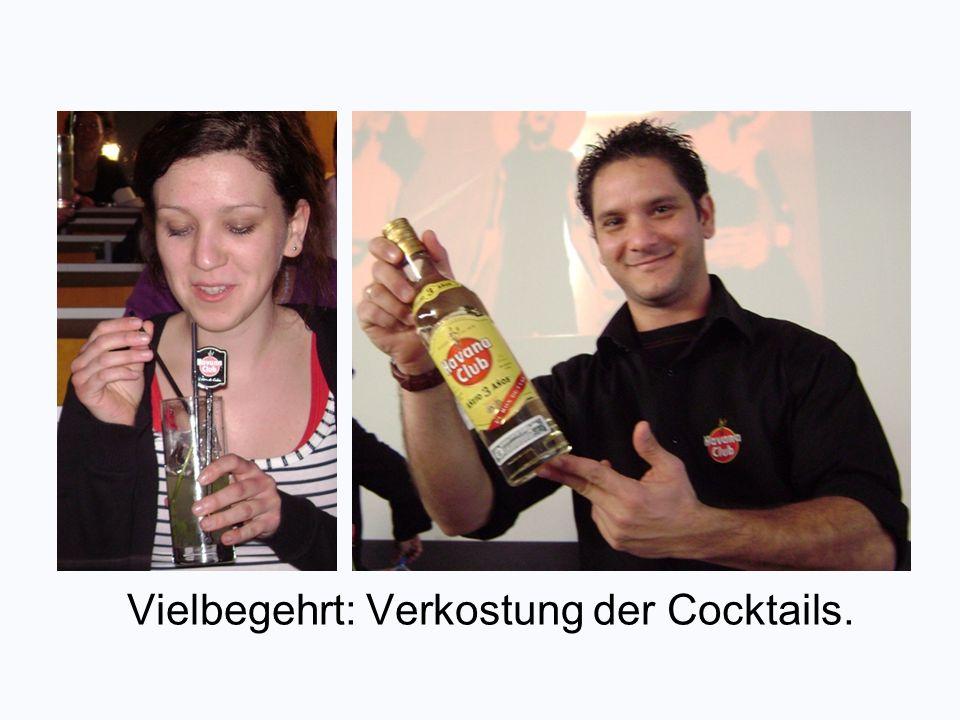 Vielbegehrt: Verkostung der Cocktails.