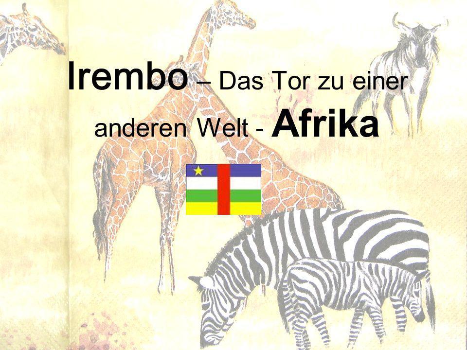 Irembo – Das Tor zu einer anderen Welt - Afrika