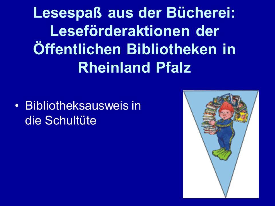 Lesespaß aus der Bücherei: Leseförderaktionen der Öffentlichen Bibliotheken in Rheinland Pfalz Bibliotheksausweis in die Schultüte