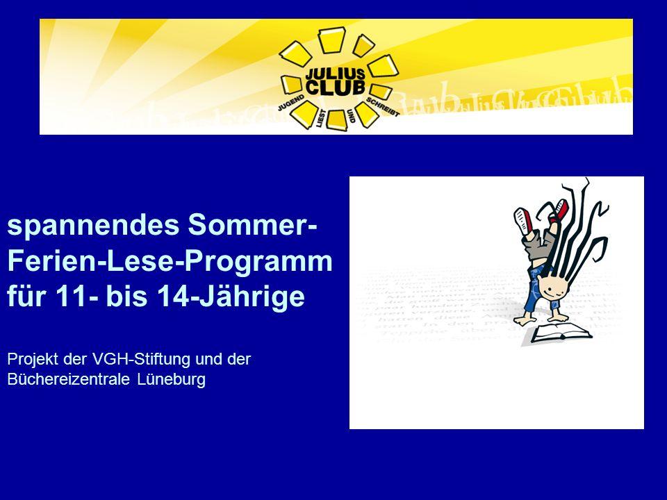 spannendes Sommer- Ferien-Lese-Programm für 11- bis 14-Jährige Projekt der VGH-Stiftung und der Büchereizentrale Lüneburg