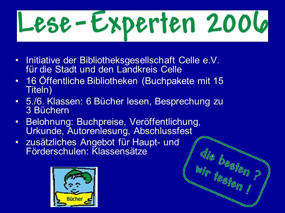 Initiative der Bibliotheksgesellschaft Celle e.V. für die Stadt und den Landkreis Celle 16 Öffentliche Bibliotheken (Buchpakete mit 15 Titeln) 5./6. K