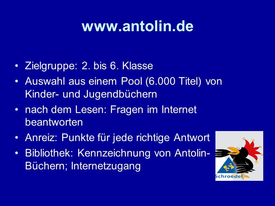 www.antolin.de Zielgruppe: 2. bis 6. Klasse Auswahl aus einem Pool (6.000 Titel) von Kinder- und Jugendbüchern nach dem Lesen: Fragen im Internet bean