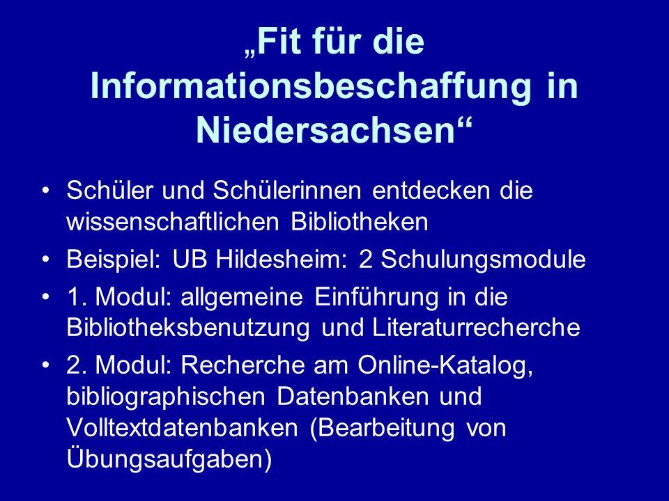 Fit für die Informationsbeschaffung in Niedersachsen Schüler und Schülerinnen entdecken die wissenschaftlichen Bibliotheken Beispiel: UB Hildesheim: 2