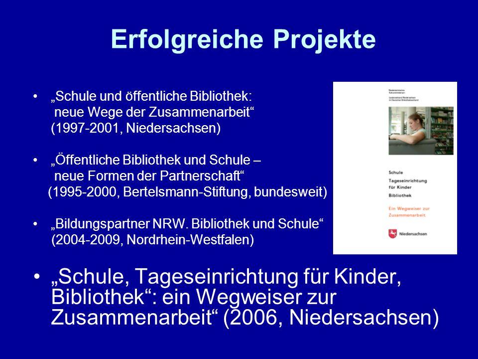 Erfolgreiche Projekte Schule und öffentliche Bibliothek: neue Wege der Zusammenarbeit (1997-2001, Niedersachsen) Öffentliche Bibliothek und Schule – n