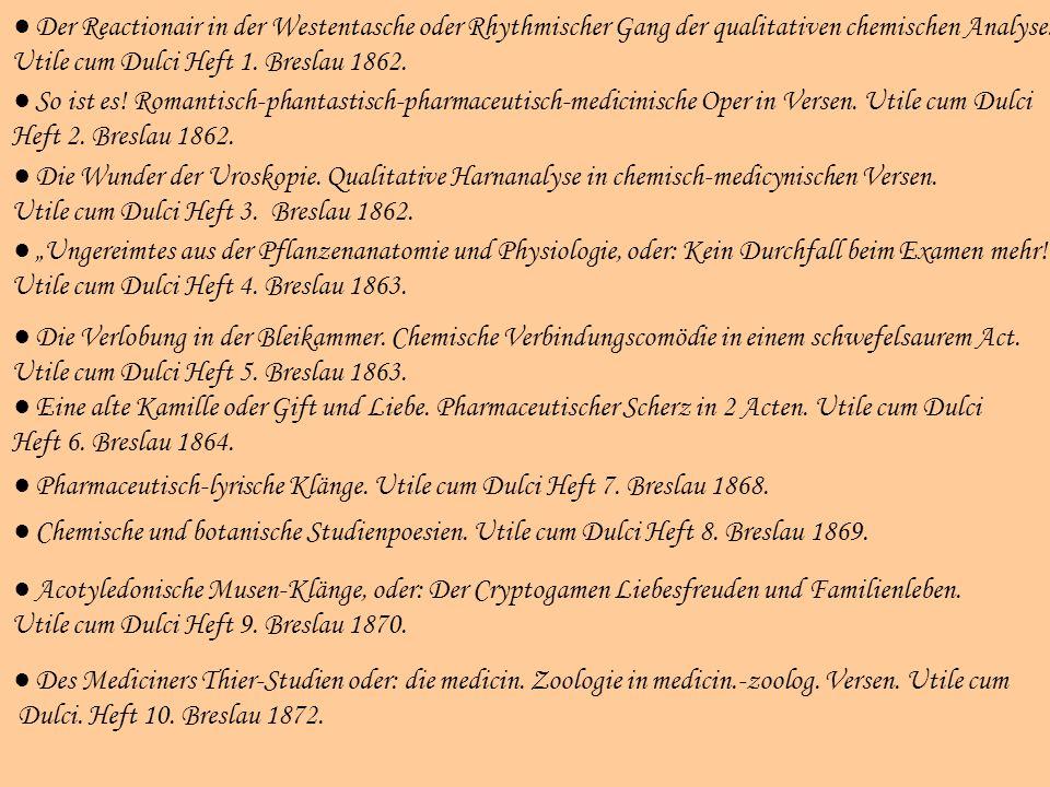 Der Reactionair in der Westentasche oder Rhythmischer Gang der qualitativen chemischen Analyse. Utile cum Dulci Heft 1. Breslau 1862. Die Wunder der U