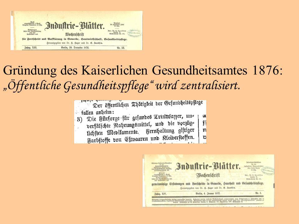 Gründung des Kaiserlichen Gesundheitsamtes 1876: Öffentliche Gesundheitspflege wird zentralisiert.