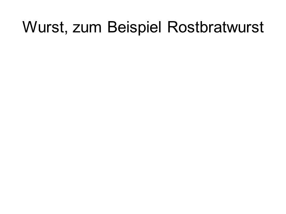 Wurst, zum Beispiel Rostbratwurst