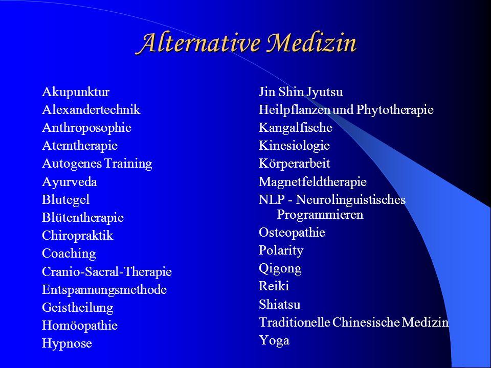 Alternative Medizin Akupunktur Alexandertechnik Anthroposophie Atemtherapie Autogenes Training Ayurveda Blutegel Blütentherapie Chiropraktik Coaching