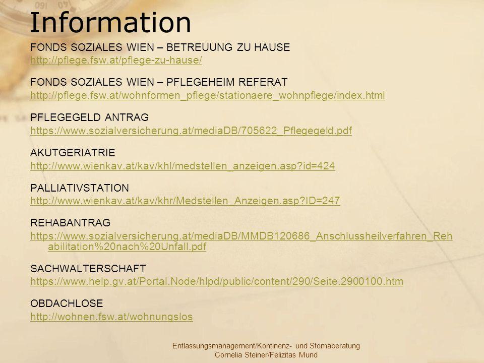 Entlassungsmanagement/Kontinenz- und Stomaberatung Cornelia Steiner/Felizitas Mund Information FONDS SOZIALES WIEN – BETREUUNG ZU HAUSE http://pflege.