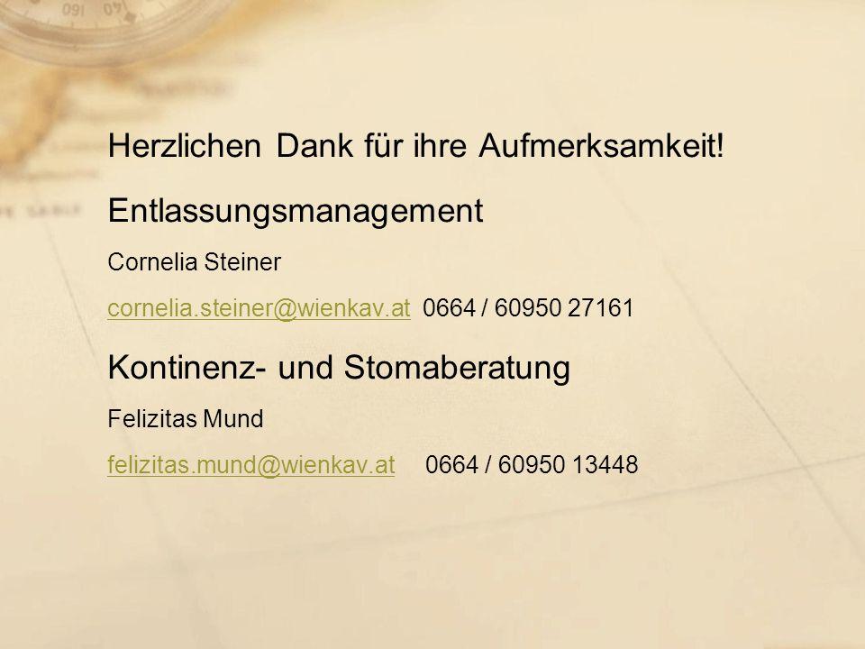 Herzlichen Dank für ihre Aufmerksamkeit! Entlassungsmanagement Cornelia Steiner cornelia.steiner@wienkav.atcornelia.steiner@wienkav.at 0664 / 60950 27