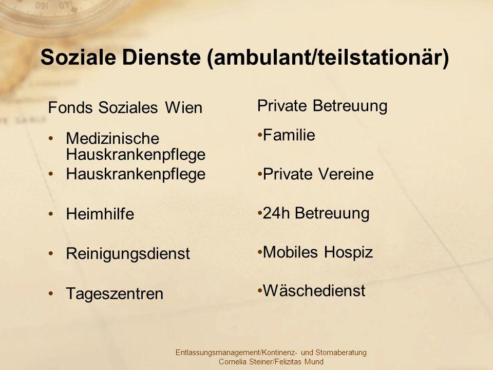 Entlassungsmanagement/Kontinenz- und Stomaberatung Cornelia Steiner/Felizitas Mund Soziale Dienste (ambulant/teilstationär) Fonds Soziales Wien Medizi