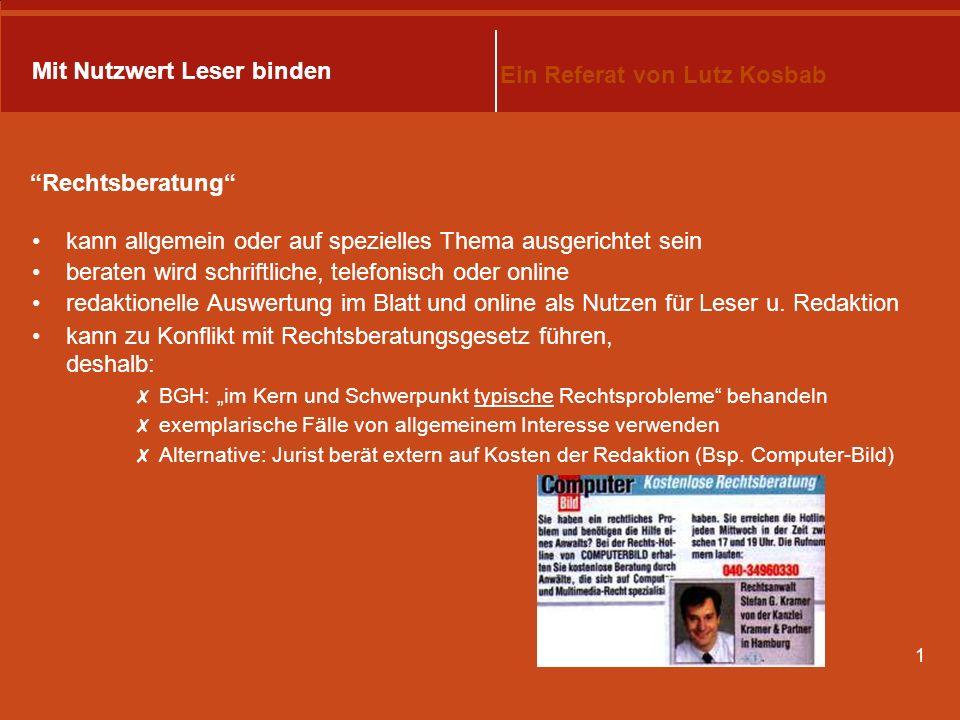 1 Mit Nutzwert Leser binden Ein Referat von Lutz Kosbab Allgemeine Maßnahmen zur Bindung von Lesern Individuelle Produktrecherchen Lesertelefon Rechts