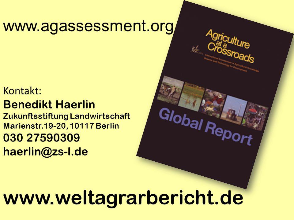 Kontakt: Benedikt Haerlin Zukunftsstiftung Landwirtschaft Marienstr.19-20, 10117 Berlin 030 27590309 haerlin@zs-l.de www.weltagrarbericht.de www.agass