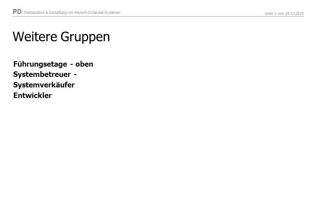 PD Partizipation & Gestaltung von Mensch-Computer-Systemen Seite 14 vom 26.03.2014 Klare Begriffe ??.