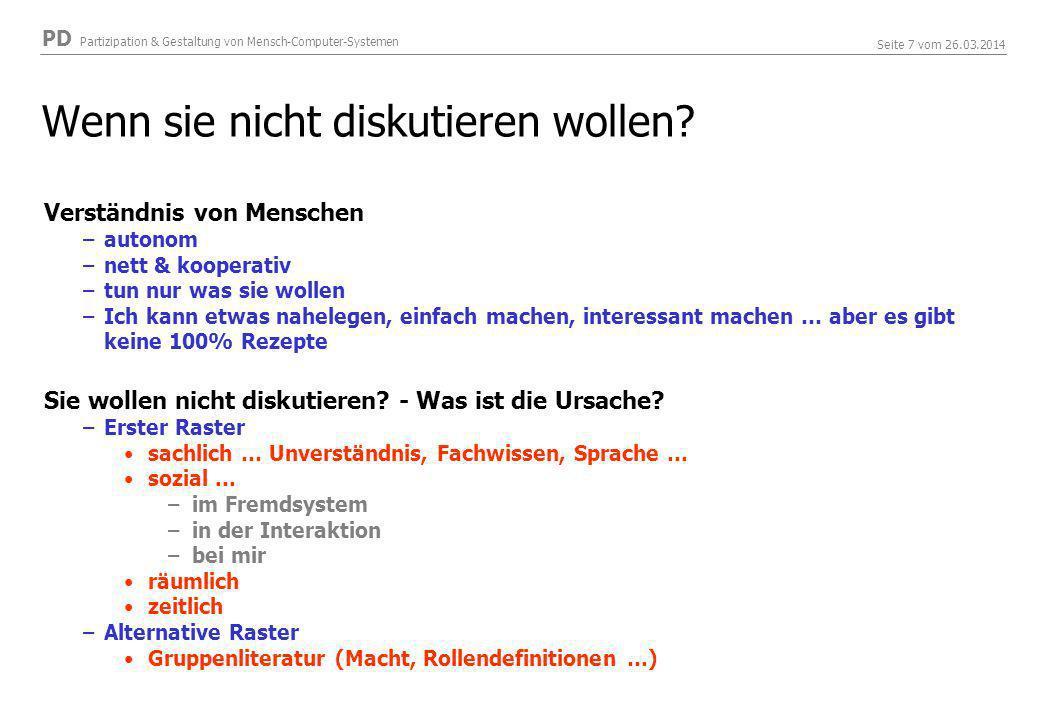 PD Partizipation & Gestaltung von Mensch-Computer-Systemen Seite 7 vom 26.03.2014 Wenn sie nicht diskutieren wollen.