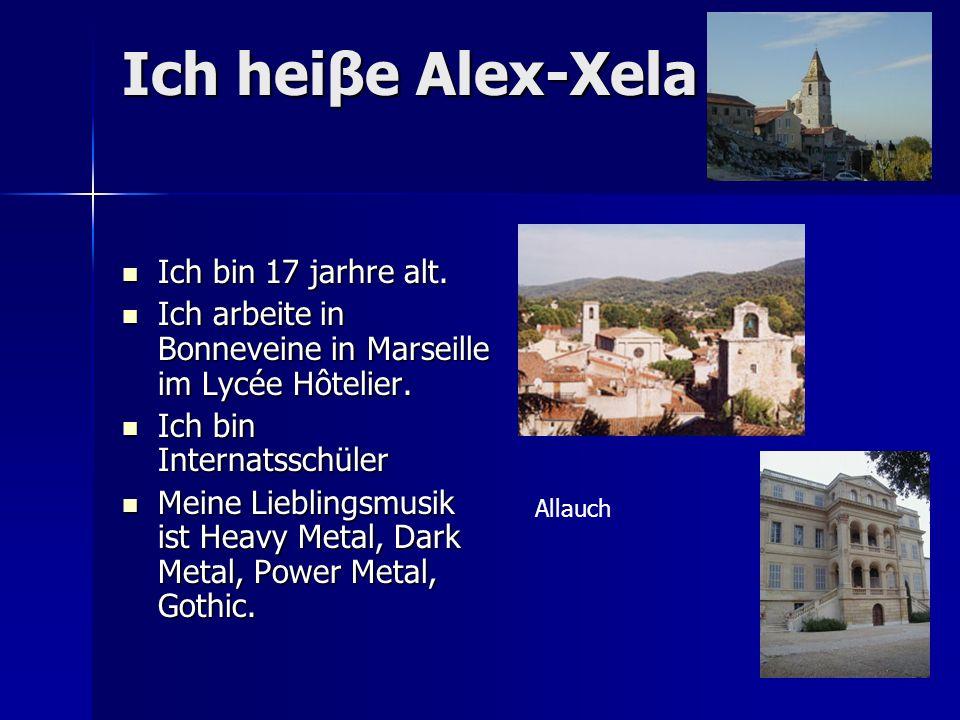 Ich heiβe Alex-Xela Ich bin 17 jarhre alt. Ich bin 17 jarhre alt.