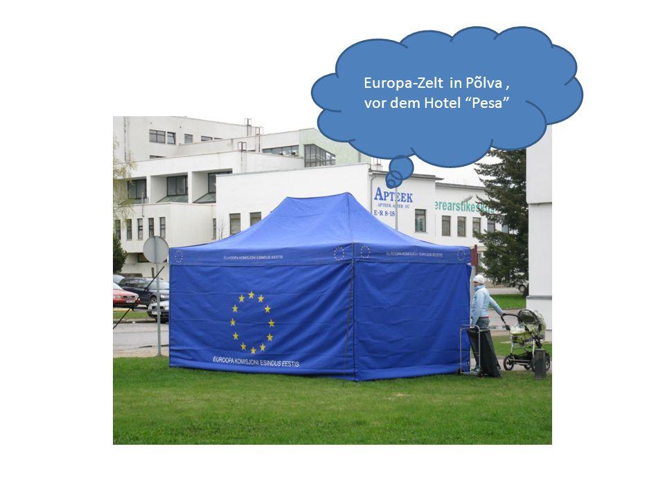 Europa-Zelt in Põlva, vor dem Hotel Pesa
