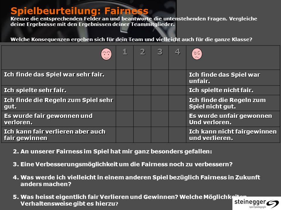 Spielbeurteilung: Fairness Kreuze die entsprechenden Felder an und beantworte die untenstehenden Fragen.
