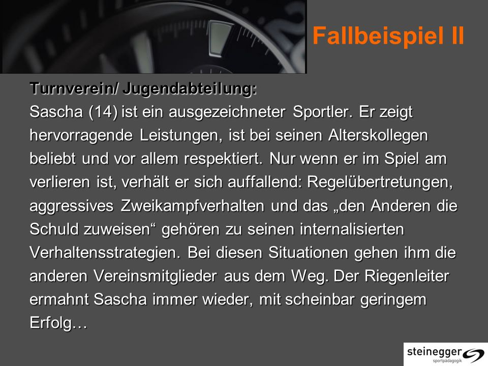 Fallbeispiel II Turnverein/ Jugendabteilung: Sascha (14) ist ein ausgezeichneter Sportler.