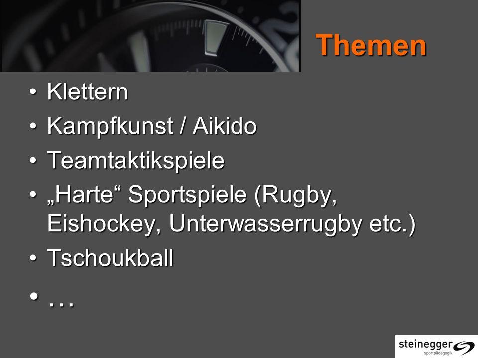Themen Themen KletternKlettern Kampfkunst / AikidoKampfkunst / Aikido TeamtaktikspieleTeamtaktikspiele Harte Sportspiele (Rugby, Eishockey, Unterwasserrugby etc.)Harte Sportspiele (Rugby, Eishockey, Unterwasserrugby etc.) TschoukballTschoukball …