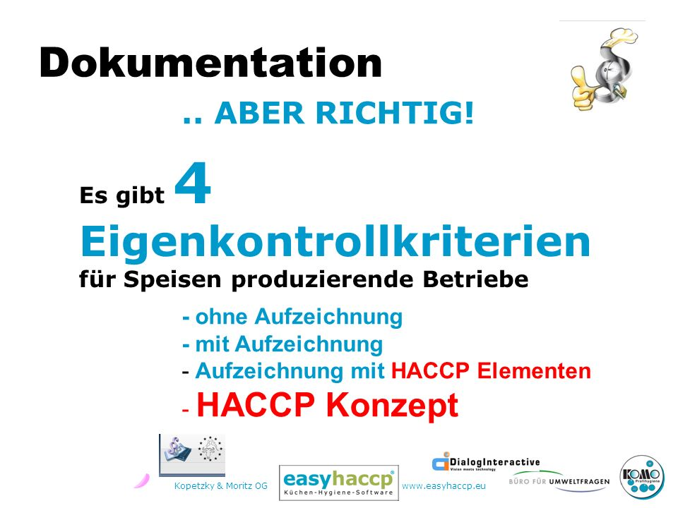 Kopetzky & Moritz OGwww.easyhaccp.eu Argumente pro Wettbewerbsvorteil!.