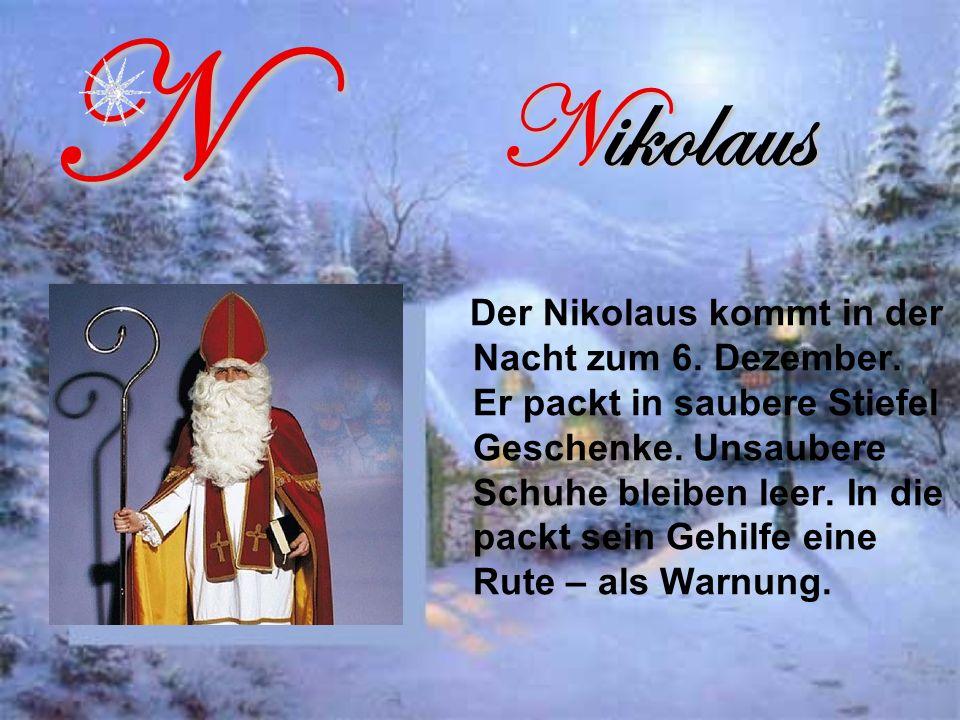 Nikolaus Der Nikolaus kommt in der Nacht zum 6.Dezember.