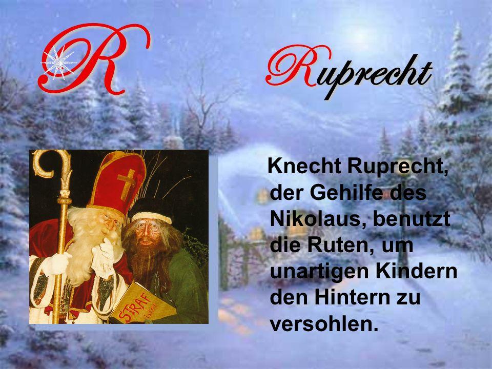 Ruprecht Knecht Ruprecht, der Gehilfe des Nikolaus, benutzt die Ruten, um unartigen Kindern den Hintern zu versohlen.R