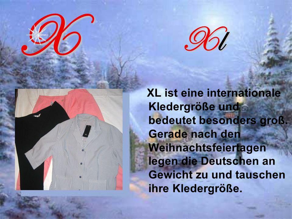 XlXlXlXl XL ist eine internationale Kledergröße und bedeutet besonders groß.