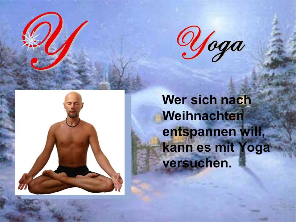 Yoga Wer sich nach Weihnachten entspannen will, kann es mit Yoga versuchen.Y
