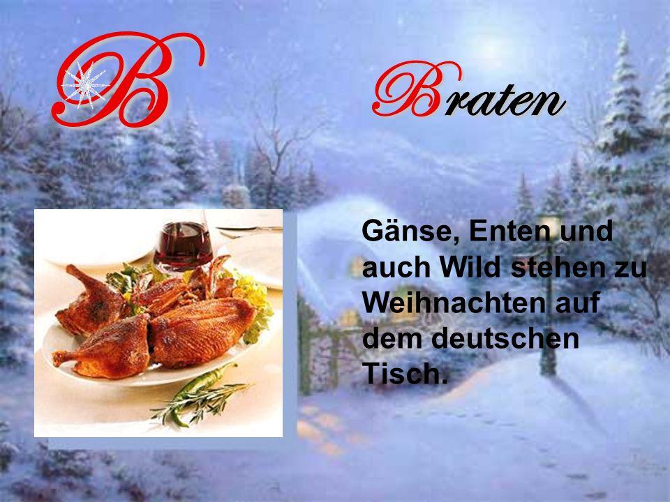 Braten Gänse, Enten und auch Wild stehen zu Weihnachten auf dem deutschen Tisch.B