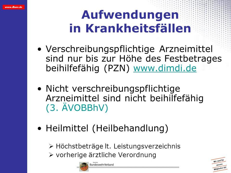 www.dbwv.de Aufwendungen in Krankheitsfällen Verschreibungspflichtige Arzneimittel sind nur bis zur Höhe des Festbetrages beihilfefähig (PZN) www.dimd