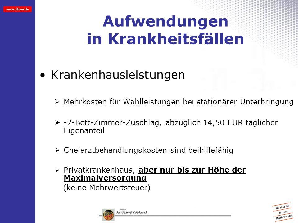 www.dbwv.de Aufwendungen in Krankheitsfällen Krankenhausleistungen Mehrkosten für Wahlleistungen bei stationärer Unterbringung -2-Bett-Zimmer-Zuschlag