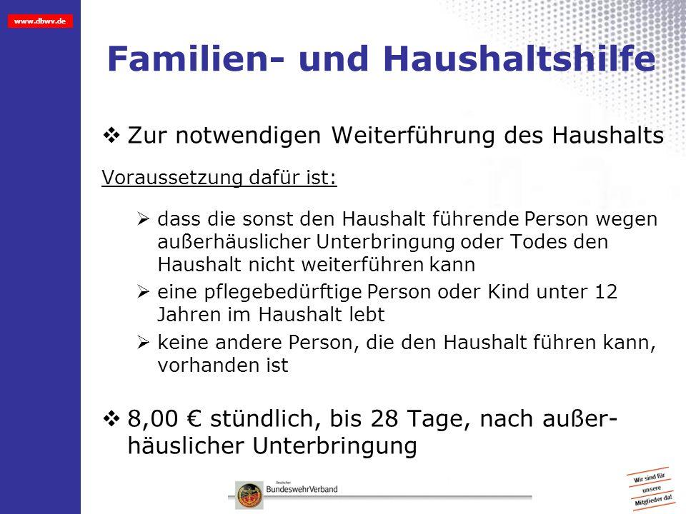 www.dbwv.de Familien- und Haushaltshilfe Zur notwendigen Weiterführung des Haushalts Voraussetzung dafür ist: dass die sonst den Haushalt führende Per
