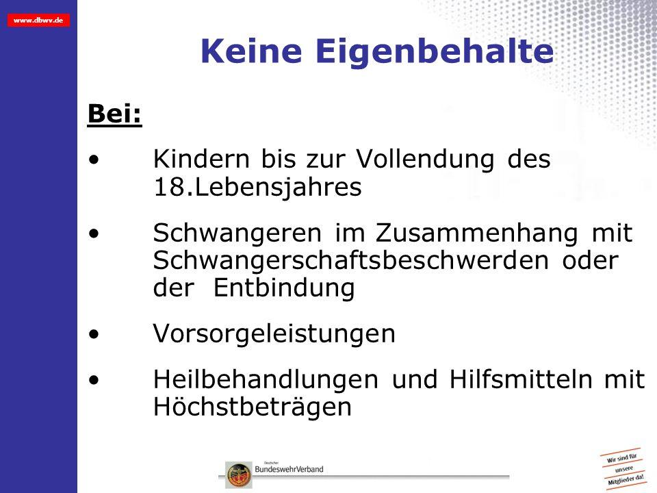 www.dbwv.de Keine Eigenbehalte Bei: Kindern bis zur Vollendung des 18.Lebensjahres Schwangeren im Zusammenhang mit Schwangerschaftsbeschwerden oder de
