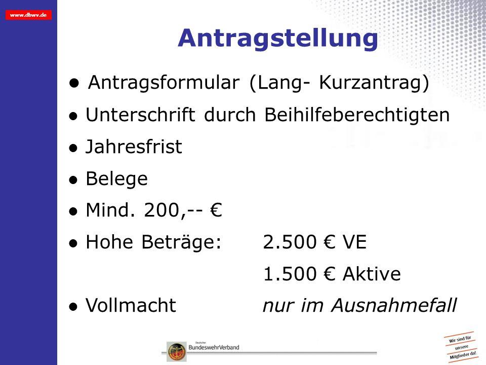 www.dbwv.de Antragstellung Antragsformular (Lang- Kurzantrag) Unterschrift durch Beihilfeberechtigten Jahresfrist Belege Mind. 200,-- Hohe Beträge: 2.