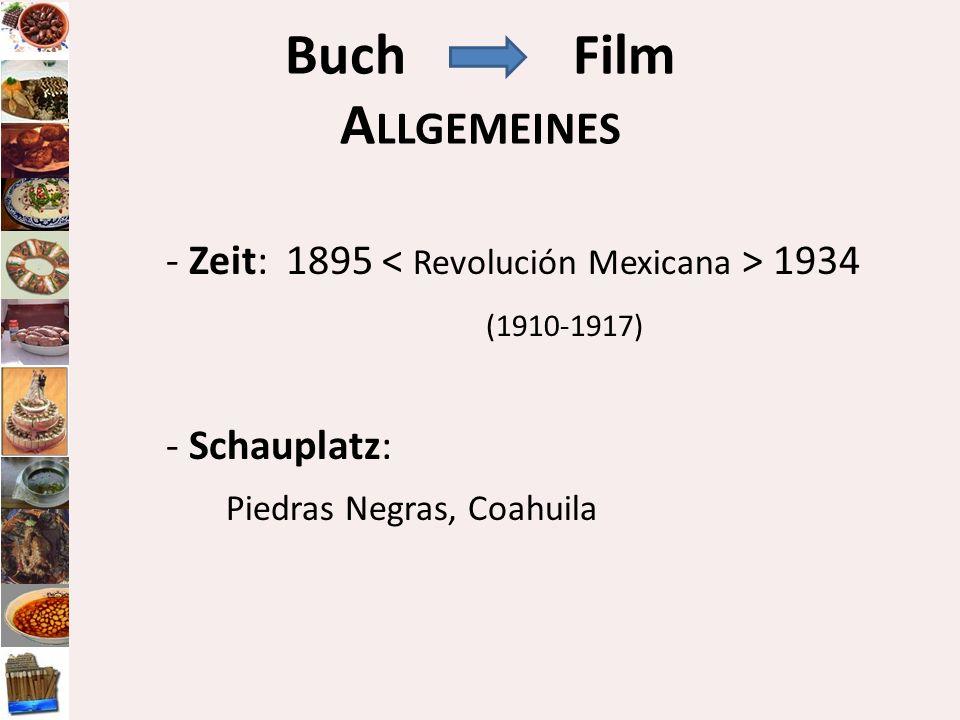 - Zeit: 1895 1934 (1910-1917) - Schauplatz: Piedras Negras, Coahuila BuchFilm A LLGEMEINES