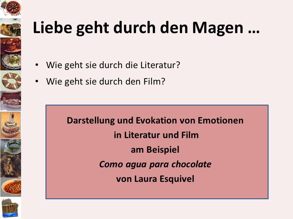 Liebe geht durch den Magen … Wie geht sie durch die Literatur? Wie geht sie durch den Film? Darstellung und Evokation von Emotionen in Literatur und F