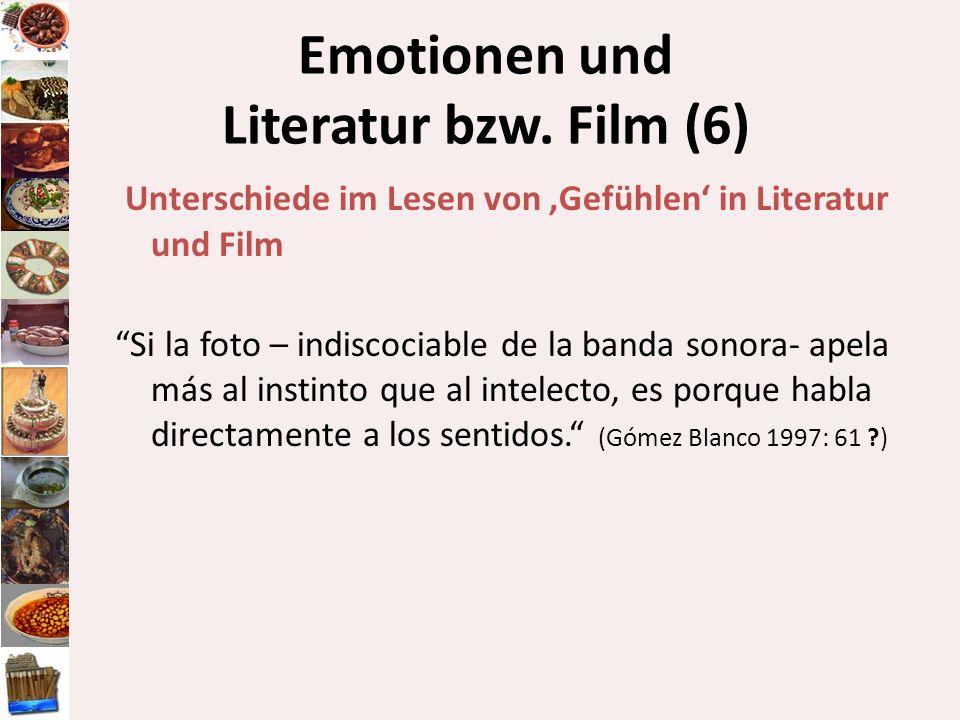 Emotionen und Literatur bzw. Film (6) Unterschiede im Lesen von Gefühlen in Literatur und Film Si la foto – indiscociable de la banda sonora- apela má