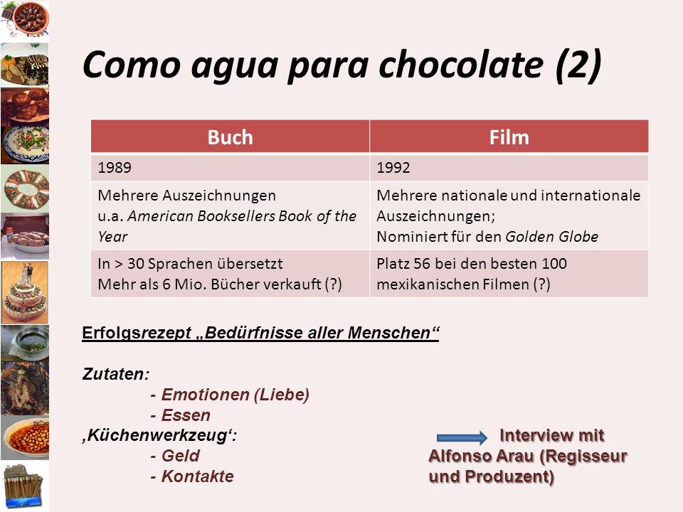 Como agua para chocolate (2) BuchFilm 19891992 Mehrere Auszeichnungen u.a. American Booksellers Book of the Year Mehrere nationale und internationale