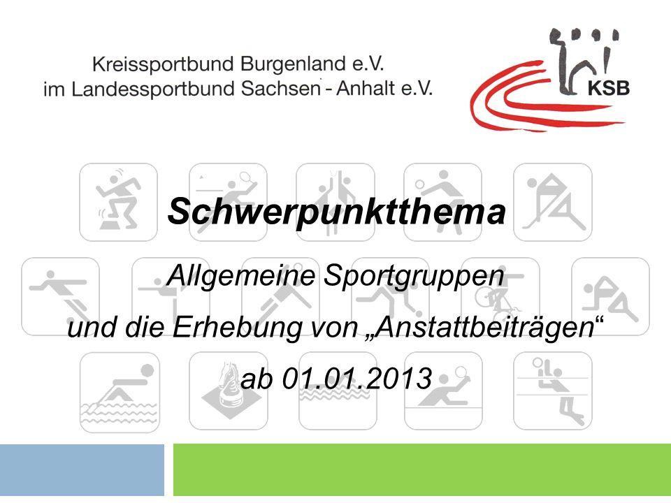 Schwerpunktthema Allgemeine Sportgruppen und die Erhebung von Anstattbeiträgen ab 01.01.2013