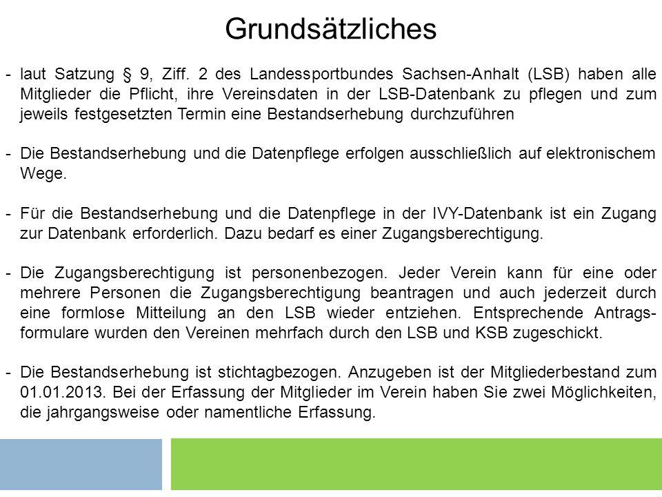 Grundsätzliches 1 Grundsätzliches -laut Satzung § 9, Ziff. 2 des Landessportbundes Sachsen-Anhalt (LSB) haben alle Mitglieder die Pflicht, ihre Verein
