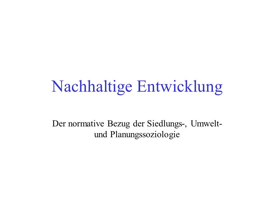 Nachhaltige Entwicklung: Überblick Grundprinzipien der Nachhaltigkeit Brundtland-Bericht UN Conference on Environment and Development (UNCED, Rio de Janeiro 1992) Der Rio-Prozess Nachhaltige Entwicklung in Europa Nachhaltige Entwicklung in Deutschland Lokale Agenda 21 Die Rolle der Nichtregierungsorganisationen