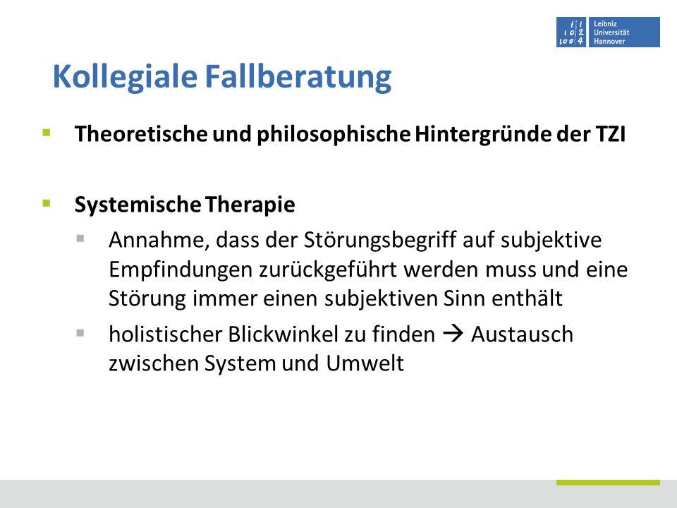 Theoretische und philosophische Hintergründe der TZI Systemische Therapie Annahme, dass der Störungsbegriff auf subjektive Empfindungen zurückgeführt