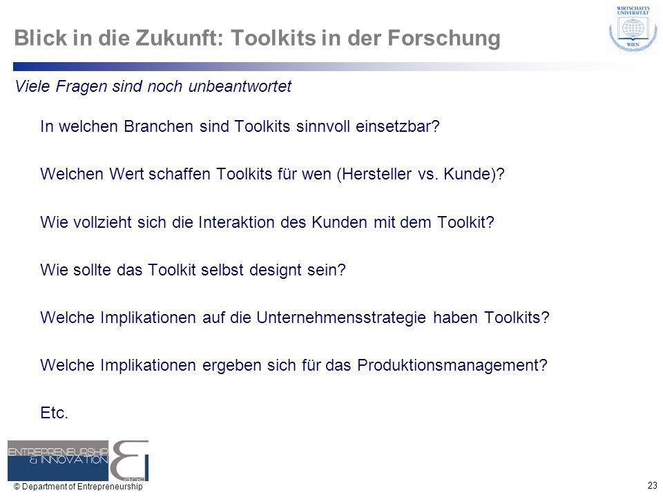 23 © Department of Entrepreneurship Blick in die Zukunft: Toolkits in der Forschung In welchen Branchen sind Toolkits sinnvoll einsetzbar? Welchen Wer