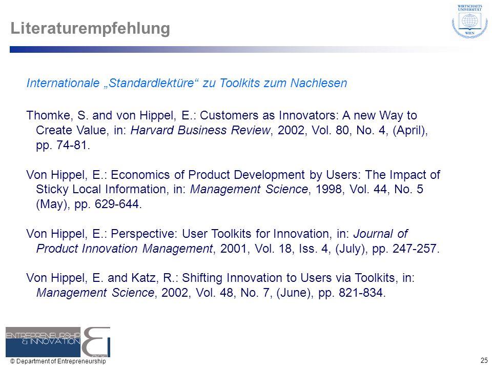 25 © Department of Entrepreneurship Internationale Standardlektüre zu Toolkits zum Nachlesen Thomke, S. and von Hippel, E.: Customers as Innovators: A