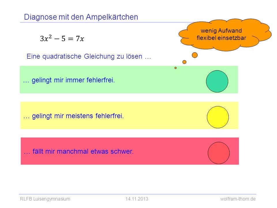 RLFB Luisengymnasium14.11.2013 wolfram-thom.de Diagnose mit den Ampelkärtchen … gelingt mir meistens fehlerfrei.