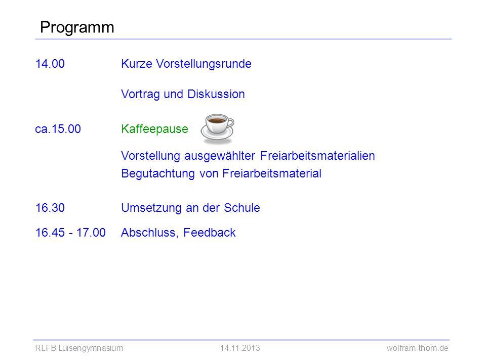 RLFB Luisengymnasium14.11.2013 wolfram-thom.de Partnerarbeit: Stellen Sie sich Ihre Ideen gegenseitig vor.