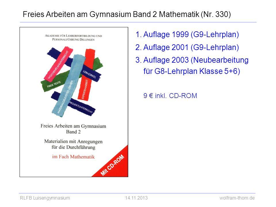 RLFB Luisengymnasium14.11.2013 wolfram-thom.de Freies Arbeiten am Gymnasium Band 2 Mathematik (Nr.