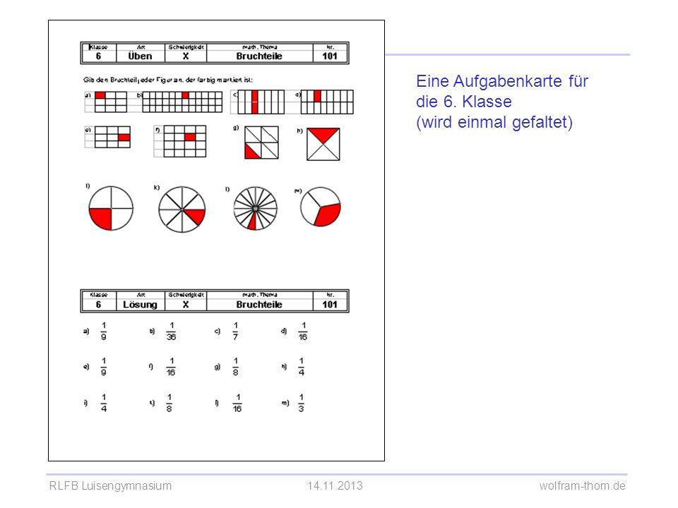 RLFB Luisengymnasium14.11.2013 wolfram-thom.de Eine Aufgabenkarte für die 6.