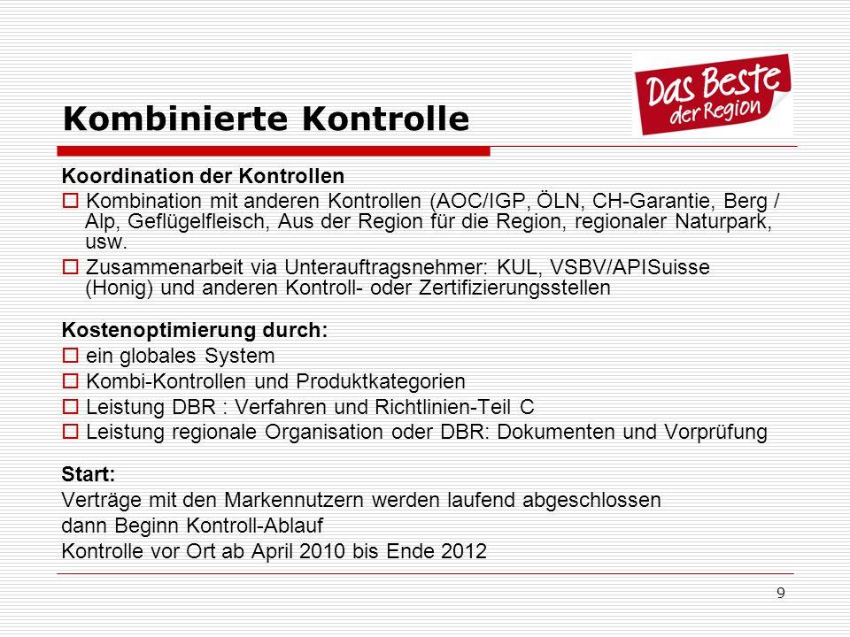 9 Kombinierte Kontrolle Koordination der Kontrollen Kombination mit anderen Kontrollen (AOC/IGP, ÖLN, CH-Garantie, Berg / Alp, Geflügelfleisch, Aus de